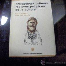 Libros de segunda mano: ANTROPOLOGIA CULTURAL: FACTORES PSIQUICOS DE LA CULTURA - 1976 LUIS CENDILLO - JOSE LUIS GARCIA . Lote 25658357