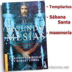 Libros de segunda mano: LIBRO EL SEGUNDO MESÍAS - SÁBANA SANTA - TEMPLARIOS - MASONERÍA MISTERIO RELIGIÓN ENIGMA - ILUSTRADO. Lote 25660725