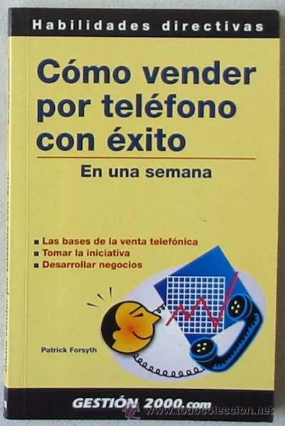CÓMO VENDER POR TELÉFONO CON ÉXITO EN UNA SEMANA - HABILIDADES DIRECTIVAS - 2002 - VER ÍNDICE (Libros de Segunda Mano - Ciencias, Manuales y Oficios - Otros)