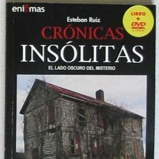 Libros de segunda mano: CRÓNICAS INSÓLITAS - EL LADO OSCURO DEL MISTERIO - LIBRO + DVD - 2006 - VER DESCRIPCIÓN. Lote 27229008