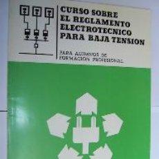 Libros de segunda mano: LIBRO EL REGLAMENTO ELECTROTECNICO PARA BAJA TENSIÓN.. Lote 25689223