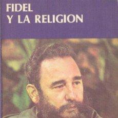 Libros de segunda mano: FIDEL Y LA RELIGIÓN CONVERSACIONES CON FREI BETTO CUBA 1985. Lote 25715712