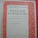 Libros de segunda mano: THE DICTIONARY OF ENGLISH FURNITURE - VOLUME I Y II - 1925. Lote 25745183