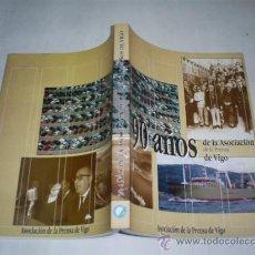 Libros de segunda mano: 90 AÑOS DE LA ASOCIACIÓN DE LA PRENSA DE VIGO 1999 RM50300. Lote 25789523