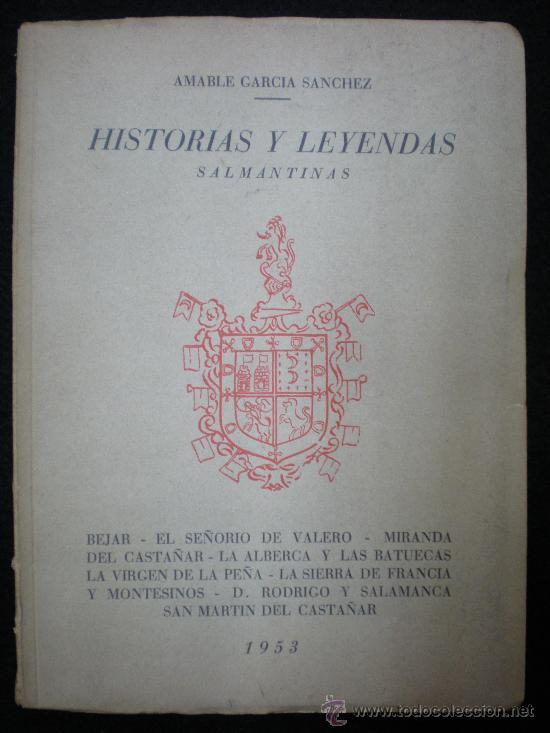 LIBRO. SALAMANCA. HISTORIAS Y LEYENDAS SALMANTINAS. AMABLE GARCÍA SÁNCHEZ. SALAMANCA. 1953. (Libros de Segunda Mano - Historia - Otros)
