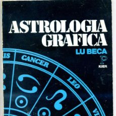 Libros de segunda mano: LU BECA : ASTROLOGÍA GRÁFICA - KIER, 1979. Lote 82930310