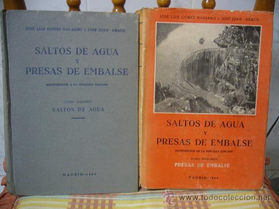 Libros de segunda mano: SALTOS DE AGUA Y PRESAS DE EMBALSE DE JOSE LUIS GOMEZ NAVARRO Y OTROS. DOS TOMOS. - Foto 1 - 25776987