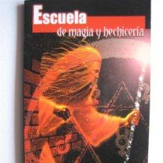 Libros de segunda mano: ESCUELA DE MAGIA Y HECHICERIA - LUIS G. LA CRUZ - BIBLIOTECA AÑO CERO. Lote 27244341