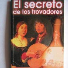 Libros de segunda mano: EL SECRETO DE LOS TROVADORES - LUIS G. LA CRUZ - BIBLIOTECA AÑO CERO. Lote 27244344