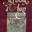 Libros de segunda mano: LA CORONA D'ARAGÓ - ARAGÓN . LA GÉNESI. EDICIÓN BILINGÜE CASTELLANO - CATALÁN. Lote 25868515