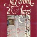 Libros de segunda mano: LA CORONA D'ARAGÓ - ARAGÓN . LA CONSOLIDACIÓ. EDICIÓN BILINGÜE CASTELLANO - CATALÁN. Lote 25868533