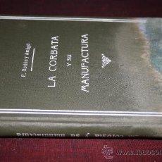 Libros de segunda mano: 0945- LA CORBATA Y SU MANUFACTURA ,CATALUÑA TEXTIL,BARCELONA,1934, P.RODÓN Y AMIGÓ. Lote 25903383