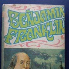 Libros de segunda mano: BENJAMIN FRANKLIN - EDITORIAL VASCO AMERICANA - 1969. Lote 25906615