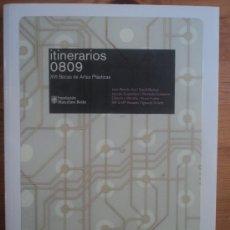 Libros de segunda mano: ITINERARIOS 0809 XVI BECAS DE ARTES PLASTICAS. FUND.MARCELINO BOTIN. 2010 175 PAG. Lote 25920457