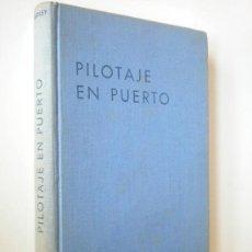 Libros de segunda mano: PILOTAJE EN PUERTO - EVOLUCIÓN, FONDEO Y ATRAQUE DE BUQUES / R.A.B. ARDLEY . Lote 44006570