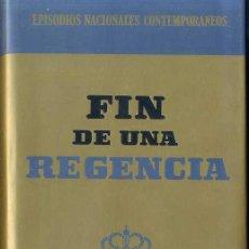 Libros de segunda mano: R. FERNÁNDEZ DE LA REGUERA / SUSANA MARCH : FIN DE UNA REGENCIA (1964). Lote 25971710