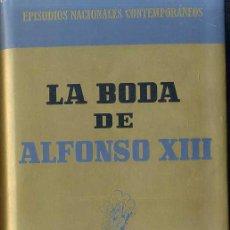 Libros de segunda mano: R. FERNÁNDEZ DE LA REGUERA / SUSANA MARCH : LA BODA DE ALFONSO XIII (1965). Lote 25971776