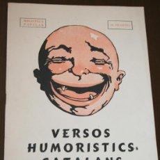 Libros de segunda mano: VERSOS HUMORISTICS CATALANS - RECULL DELS MILLORS AUTORS - BIBLIOTECA POPULAR - ED. MILLA 1946. Lote 27498897