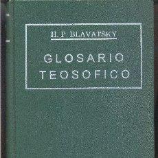 Libros de segunda mano: GLOSARIO TEOSOFICO, H. P. BLAVATSKY.. Lote 27590242