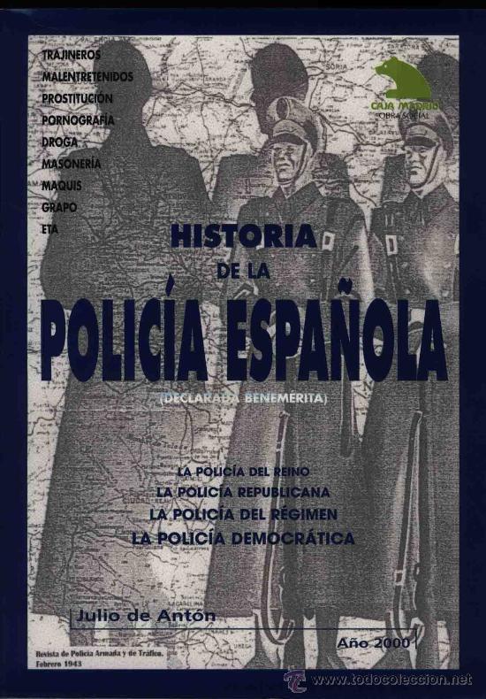 HISTORIA DE LA POLICIA ESPAÑOLA GASTOS DE ENVIO GRATIS (Libros de Segunda Mano - Historia - Otros)