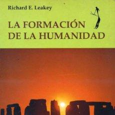 Libros de segunda mano: RICHARD E. LEAKEY : LA FORMACIÓN DE LA HUMANIDAD (1993). Lote 26087756