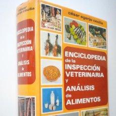 Libros de segunda mano: ENCICLOPEDIA DE LA INSPECCION VETERINARIA Y ANALISIS DE ALIMENTOS / CESAR AGENJO CECILIA. Lote 26121618