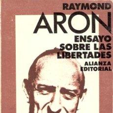 Libros de segunda mano: ENSAYO SOBRE LAS LIBERTADES. RAYMOND ARÓN. ALIANZA EDITORIAL . 3ª EDICIÓN. 1974.. Lote 26367291