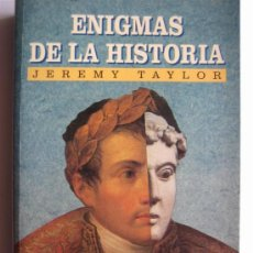 Libros de segunda mano: ENIGMAS DE LA HISTORIA - JEREMY TAYLOR. Lote 26115447