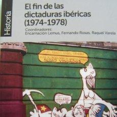 Libros de segunda mano: EL FIN DE LAS DICTADURAS IBÉRICAS 1974 - 1978. Lote 26123854