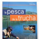 Libros de segunda mano: LA PESCA DE LA TRUCHA - ENRICO SILVA - EDITORIAL DE VECCHI - 2005. Lote 163804306