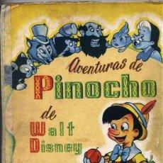 Libros de segunda mano: WALT DISNEY AVENTURAS DE PINOCHO (C. 1945) EDITORIAL TRIUNFO. Lote 26241968