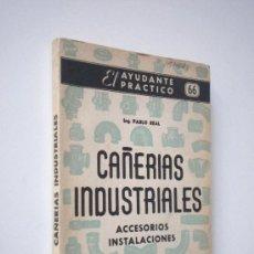 Libros de segunda mano: EL AYUDANTE PRACTICO CAÑERIAS INDUSTRIALES ACCESORIOS INSTALACIONES MINILIBRO. Lote 26395172