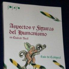 Libros de segunda mano: ASPECTOS Y FIGURAS DEL HUMANISMO EN CIUDAD REAL. . Lote 26252563