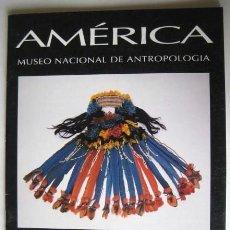 Libros de segunda mano: MUSEO NACIONAL DE ANTROPOLOGIA. AMÉRICA. COLECCIONES DEL MUSEO 1993... ENVIO GRATIS¡¡¡. Lote 26253708