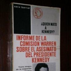 Libros de segunda mano: INFORME DE LA COMISIÓN WARREN SOBRE EL ASESINATO DEL PRESIDENTE KENNEDY, SEIX BARRAL BARCELONA 1964. Lote 87158808