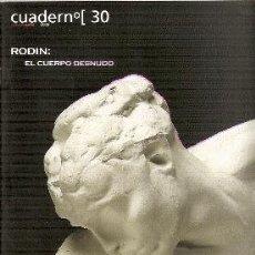 Libros de segunda mano: RODIN : EL CUERPO DESNUDO (CUADERNº [30).. Lote 27627793