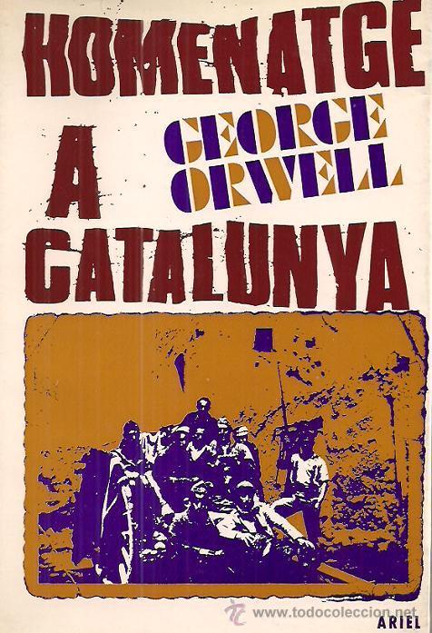 GEORGE ORWELL / HOMENATGE A CATALUNYA . EDITORIAL ARIEL. 1ª EDICIÓN. (Libros de Segunda Mano (posteriores a 1936) - Literatura - Otros)