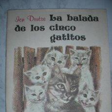 Libros de segunda mano: LA BALADA DE LOS CINCO GATITOS - ENVIO GRATIS PARA ESPAÑA. Lote 32917437