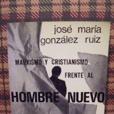 Libros de segunda mano: MARXISMO Y CRISTIANISMO FRENTE AL HOMBRE NUEVO - ED. FONTANELLA 1969. Lote 26351269