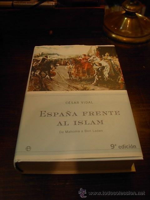 Cesar Vidal Espa 241 A Frente Al Islam 2004 Comprar En border=