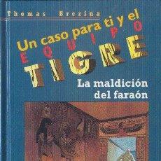 Libros de segunda mano: UN CASO PARA TI Y EL EQUIPO TIGRE LA MALDICIÓN DEL FARAÓN THOMAS BREZINA SM 2000. Lote 26368259