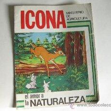 Libros de segunda mano: ICONA - MINISTERIO DE AGRICULTURA - EL AMOR A LA NATURALEZA - WALT DISNEY 1979. Lote 26381380