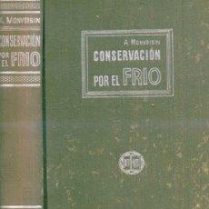 Libros de segunda mano: MONVOISIN : CONSERVACIÓN POR EL FRÍO (1953) . Lote 26414953