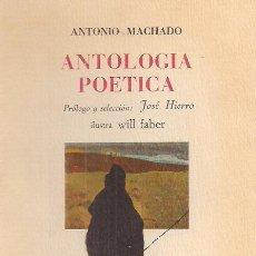 Libros de segunda mano: ANTONIO MACHADO ANTOLOGÍA SELECCIÓN JOSÉ HIERRO 1968 ILUST. WILL FABER NUMERADO 3751/5000 1ª EDICIÓN. Lote 26419842