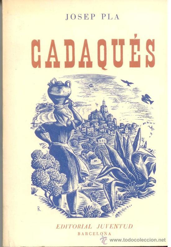 JOSEP PLA. CADAQUES. EDITORIAL JUVENTUD. BARCELONA. (Libros de Segunda Mano - Bellas artes, ocio y coleccionismo - Otros)