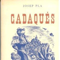Libros de segunda mano: JOSEP PLA. CADAQUES. EDITORIAL JUVENTUD. BARCELONA. . Lote 26444820