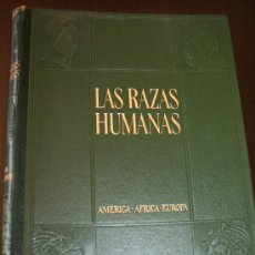 Libros de segunda mano: LAS RAZAS HUMANAS - AMERICA, AFRICA, EUROPA - INSTITUTO GALLACH - AÑO 1967. Lote 26549785