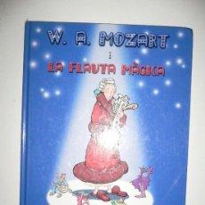 Libros de segunda mano: W.A. MOZART I LA FLAUTA MÁGICA EN CATALÁN INCLUYE CD DE MÚSICA Y JUEGOS.. Lote 26627939