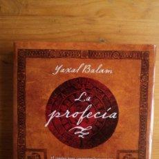 Libros de segunda mano: LA PROFECIA. YAXAL BALAM. ED. AGUILAR. 2011 250 PAG. Lote 26590310
