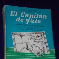 Libros de segunda mano: EL CAPITAN DE YATE. TRATADO PRÁCTICO DE NAVEGACIÓN.. Lote 26609960